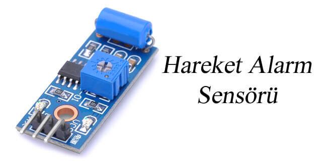 Arduino hareket alarm sensörü