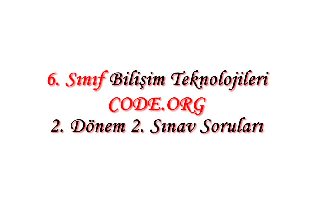 6. Sınıf Bİilişim Teknolojileri Dersi Code.org Sınav Soruları