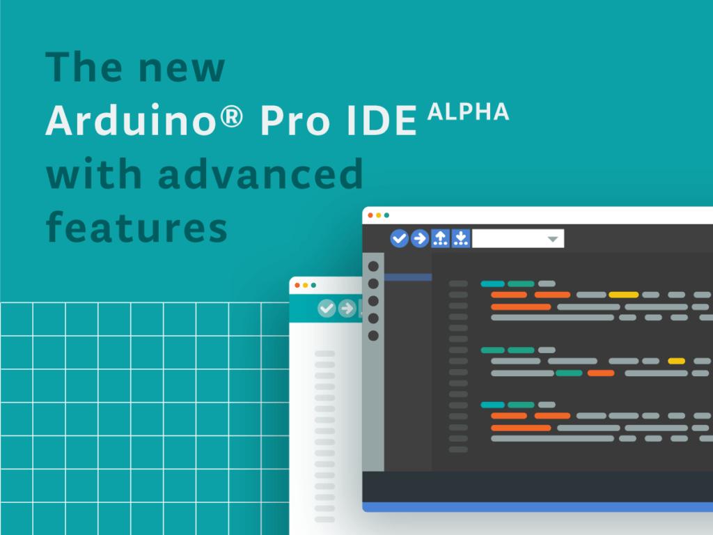 Photo of Gelişmiş Özellikleriyle Yeni Arduino Pro IDE Alfa